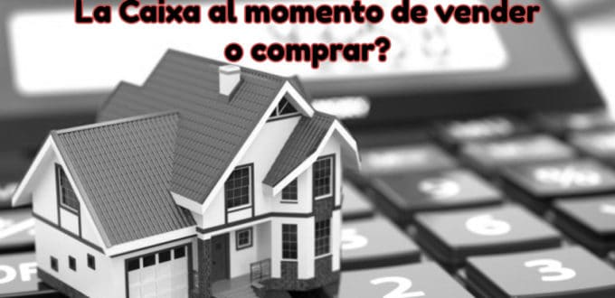 Inmobiliaria como la caixa para comprar o vender
